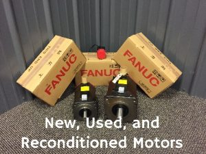 New, Used and Reconditioned Motors